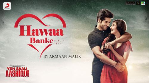 Hawaa Banke Lyrics - Yeh Saali Aashiqui - Armaan Malik