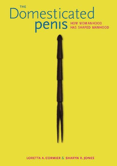 The Domesticated Penis