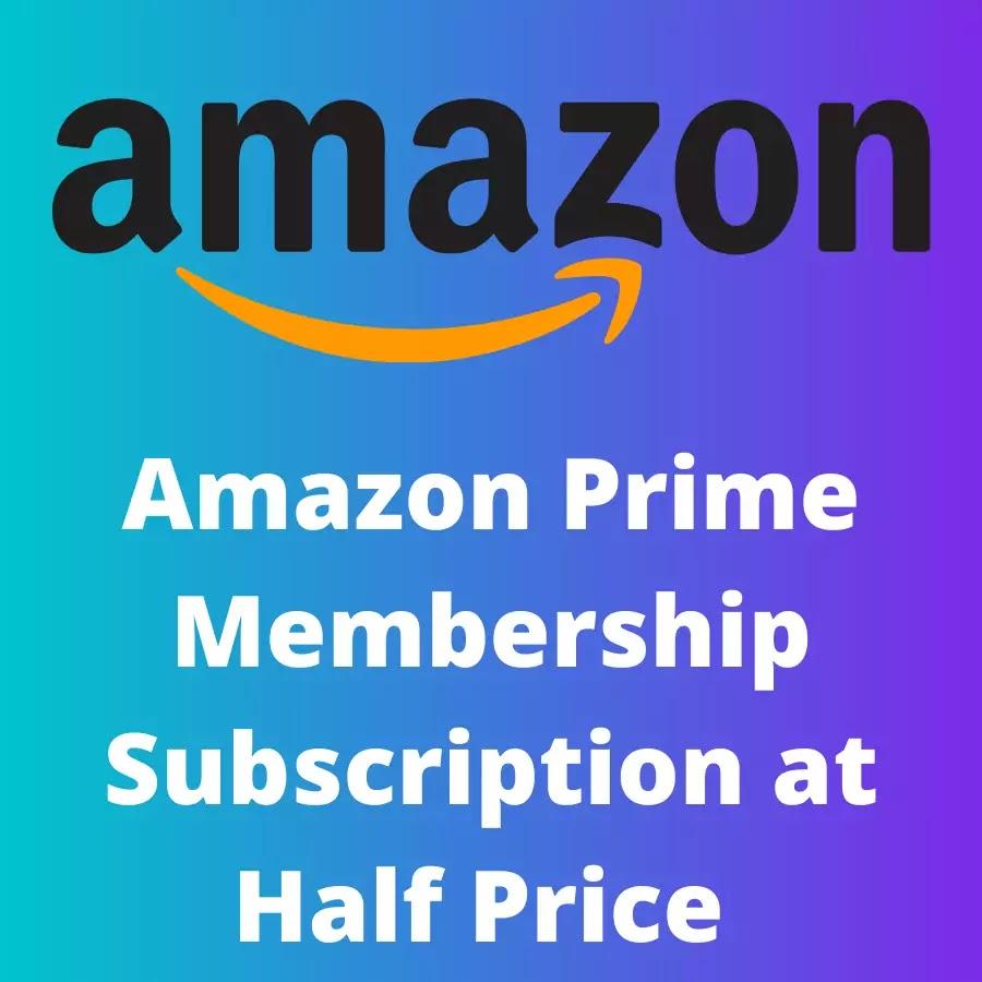 Amazon Prime Membership Subscription at Half Price