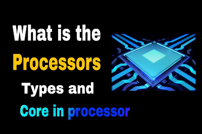 What is computer processor definition | Types and core in processor