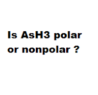 Is AsH3 polar or nonpolar ?