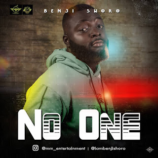 [Music] Benji shoro – No one