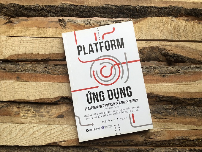 Platform Ứng Dụng (Platform - Get noticed in a noisy world)