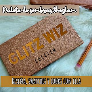 Paleta de Glitz Wiz Sheglam: Info, swatches y looks con ella