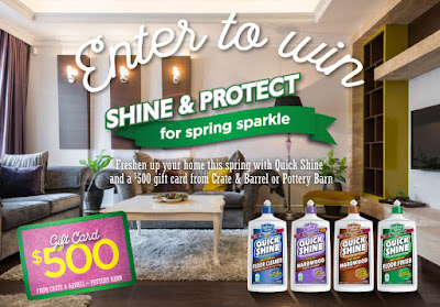 Enter the Quick Shine Floor Finish Spring Sweepstakes to win a $500 gift card to Crate & Barrel or Pottery Barn. Ends 4/24