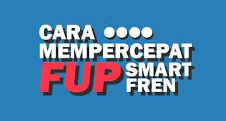 Cara Mempercepat FUP Smartfren Unlimited