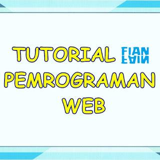 Tutorial Pemrograman Web | Fian Fain