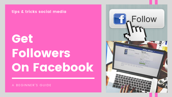 How To Have Facebook Followers<br/>