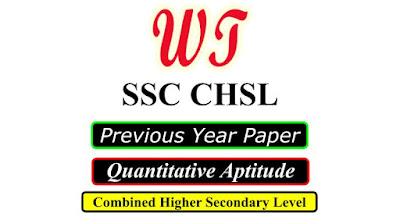 SSC CHSL Previous Year Math Question Paper PDF Download