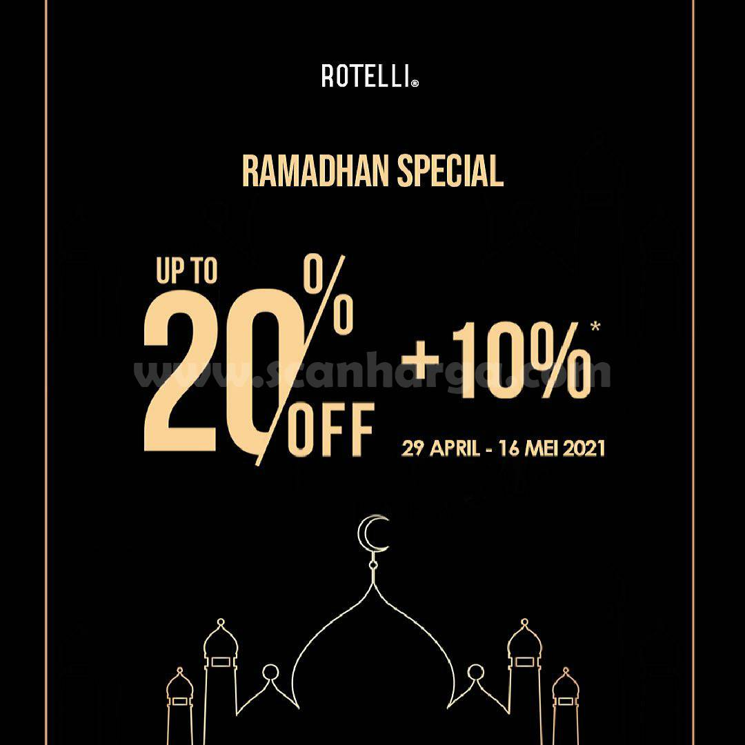 Promo ROTELLI Ramadhan Special Discount Up To 20% Off + 10%