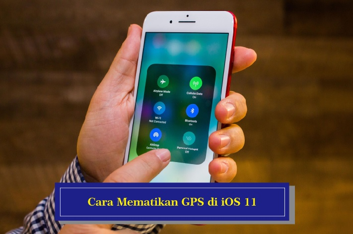 Cara Mematikan Fitur GPS di iOS 11