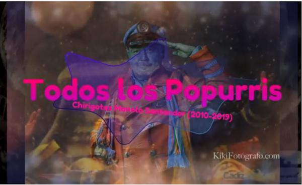 Los Popurris de las Chirigotas de Manolo Santander Cahué de la decada del 2010 (2010-2019)