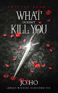 What Doesn't Kill You - Jo Ho