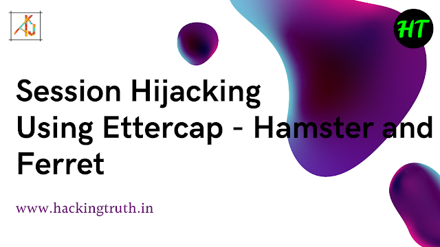 session hijacking using ettercap hemster ferret by hackingtruthin OR kumaratuljaiswal