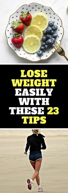 Lose Weight Easily With These 23 Tips