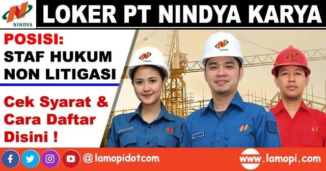 Lowongan Kerja BUMN PT Nindya Karya Posisi Staf Hukum Non Litigasi