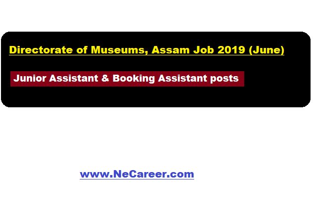 Directorate of Museums, Assam Vacancy 2019 (June)
