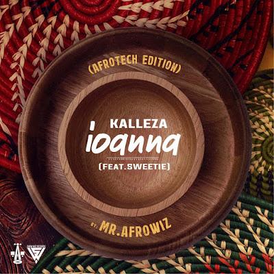 KALLEZA FT.SWEET - IOANNA (Afrotech edit by Mr.Afrowiz)