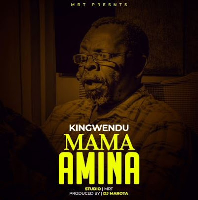 AUDIO   KINGWENDU - MAMA AMINA   DOWNLOAD NOW