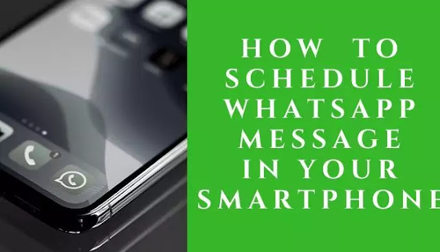 How to Schedule WhatsApp Message in your smartphone phone