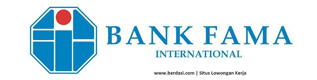 Lowongan Kerja PT Bank Fama International 3 Posisi Tersedia