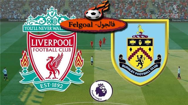 القنوات الناقلة والتشكيل المتوقع لمباراة ليفربول وبيرنلي في الدوري الانجليزي
