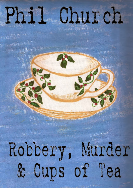Robbery, Murder and Cups of Tea: Free for Kindle