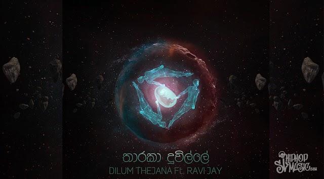 Tharaka duwille (තාරකා දූවිල්ලේ) - Dilum Thejana Ft. Ravi Jay