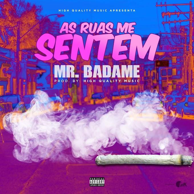 Mr Badame- As Ruas Me Sentem ( 2019 )