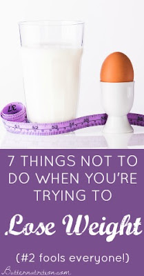 7 THINGS NOT TO DO WHEN YOU'RE TRYING TO LOSE WEIGHT