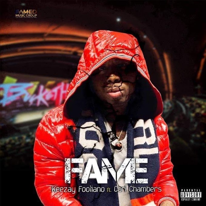 """Out Now: """"Fame"""" By Keezay Fooliano x Carl Chambers"""