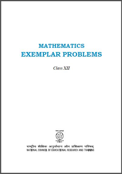 NCERT Exemplar Mathematics Class- 12 : For JEE and NEET Exam PDF Book