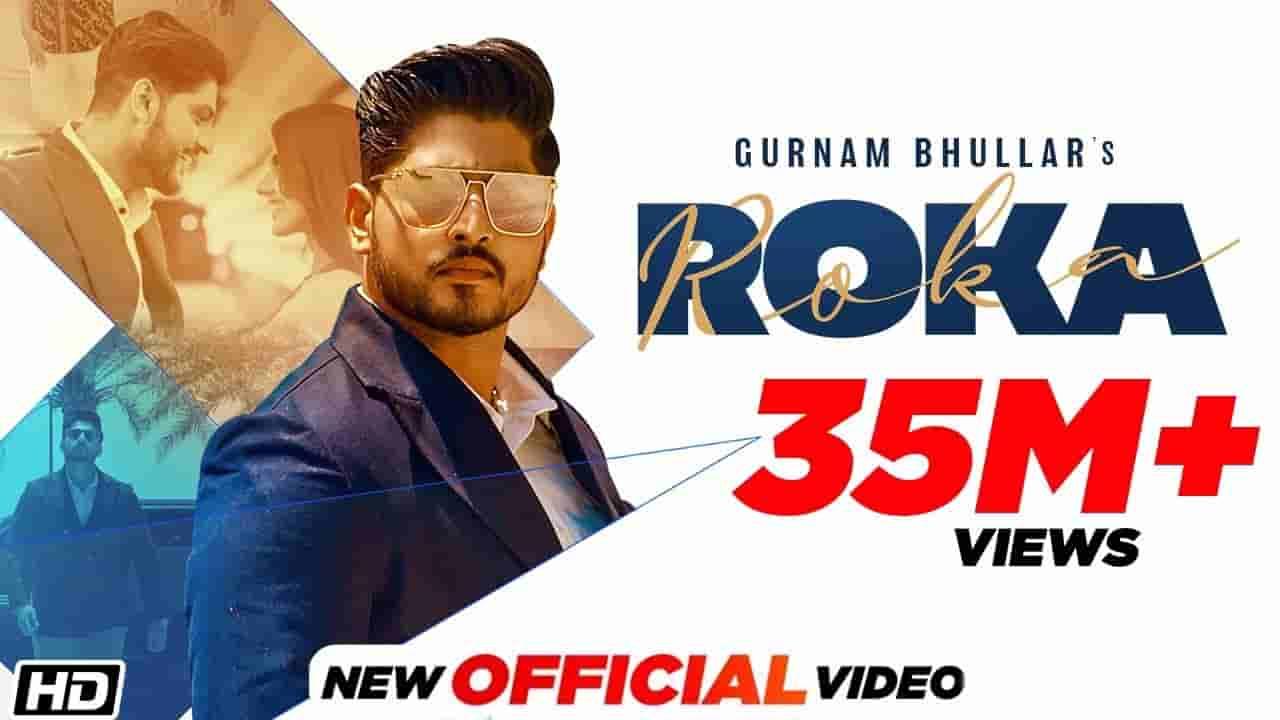 Roka lyrics Gurnam Bhullar Punjabi Song
