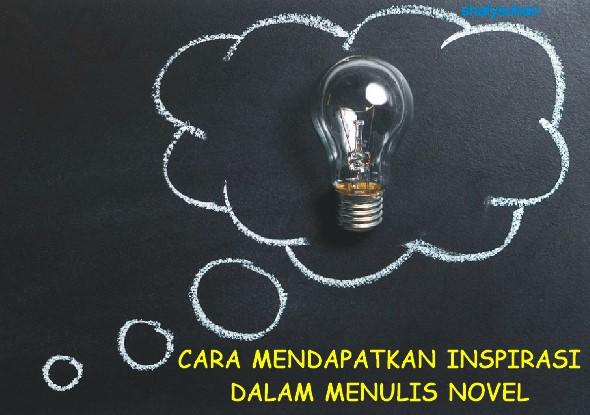 Tips Mendapatkan Ide atau Inspirasi dalam Menulis Novel