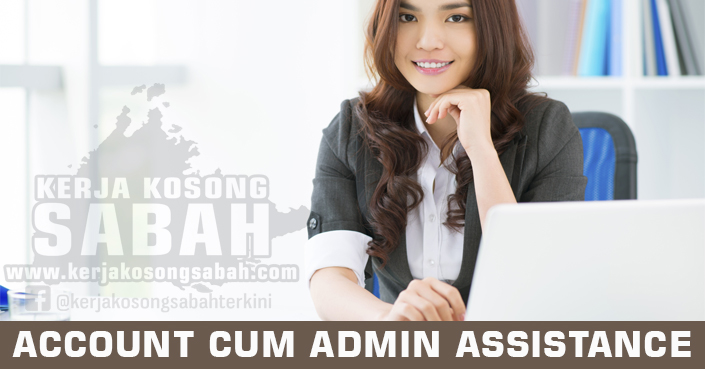 Kerja Kosong Sabah 2020 | ACCOUNT CUM ADMIN ASSISTANCE  - INANAM