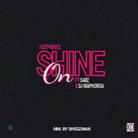 MUSIC: HOTPRINCE FT SARZ X DJ MAPHORISA