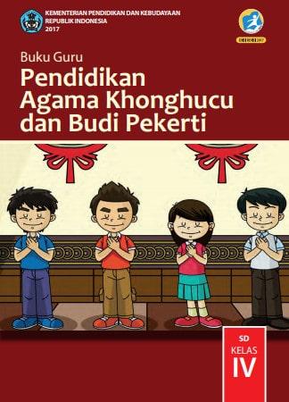 Buku Guru Pendidikan Agama Khonghucu dan Budi Pekerti Kelas 4 Kurikulum 2013 Revisi 2017