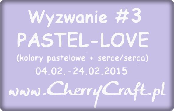 http://cherrycraftpl.blogspot.ie/2015/02/wyzwanie-3-pastel-love.html