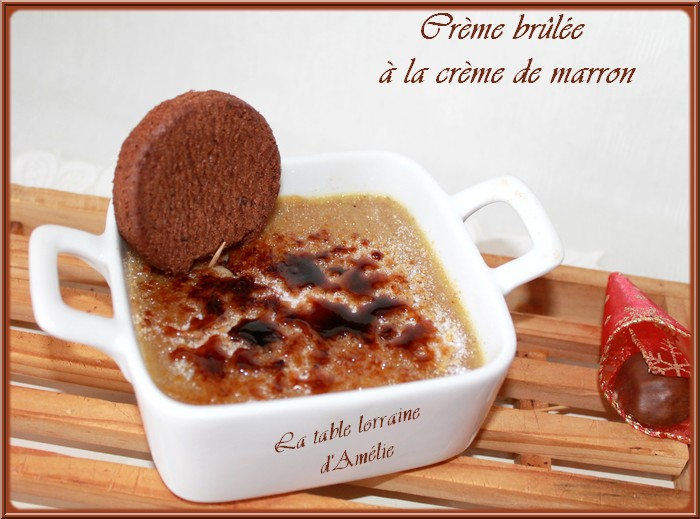 La table lorraine d 39 amelie creme br lee a la creme de marron - Dessert a la creme de marron ...