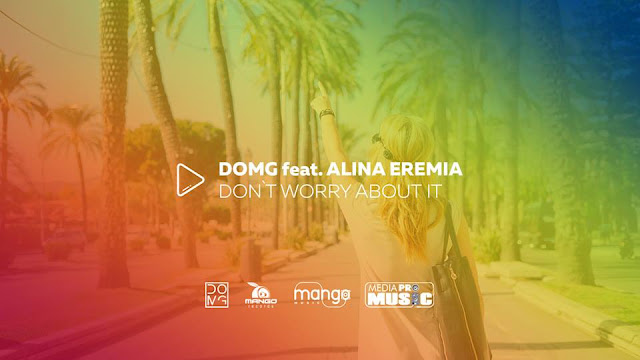 2015 cea mai noua melodie DOMG feat Alina Eremia Don't Worry About It noua piesa DOMG feat Alina Eremia Don't Worry About It dorian oswin si mihai gruia feat alina eremia ultima melodie 2015 noul single DOMG featuring Alina Eremia Don't Worry About It official audio youtube mediapromusic new single 2015 alina eremia new song noul hit alina eremia 2015 DOMG feat Alina Eremia Don't Worry About It muzica noua alina eremia 2015 melodii noi piese ultimul hit single noul cantec 2015 DOMG feat Alina Eremia Don't Worry About It