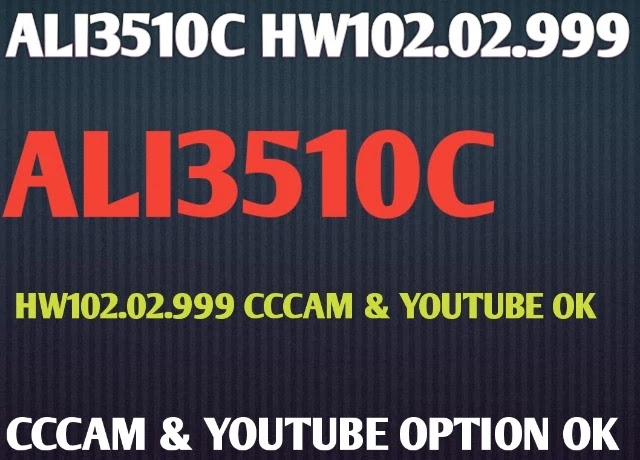 ALI3510C BOARD HW102.02.999 NEW SOFTWARE WITH NEW FEATURE CCCAM AND YOUTUBE OK 27-04-2020