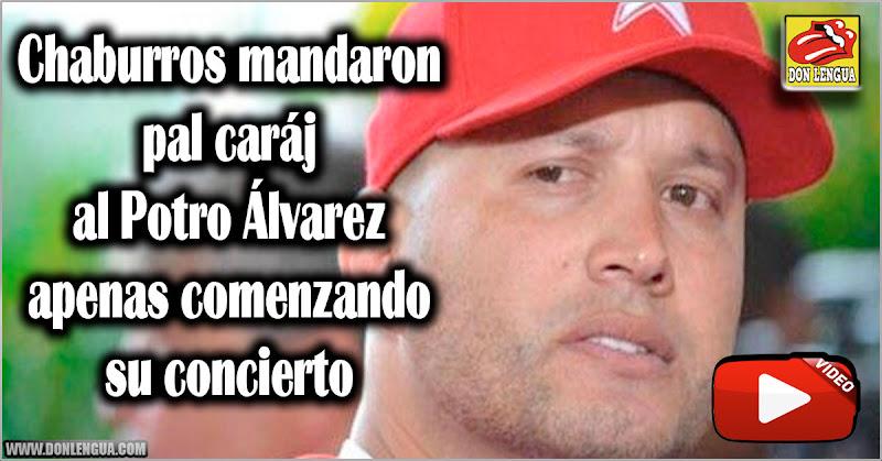 Chaburros mandaron pal caráj al Potro Álvarez apenas comenzando su concierto