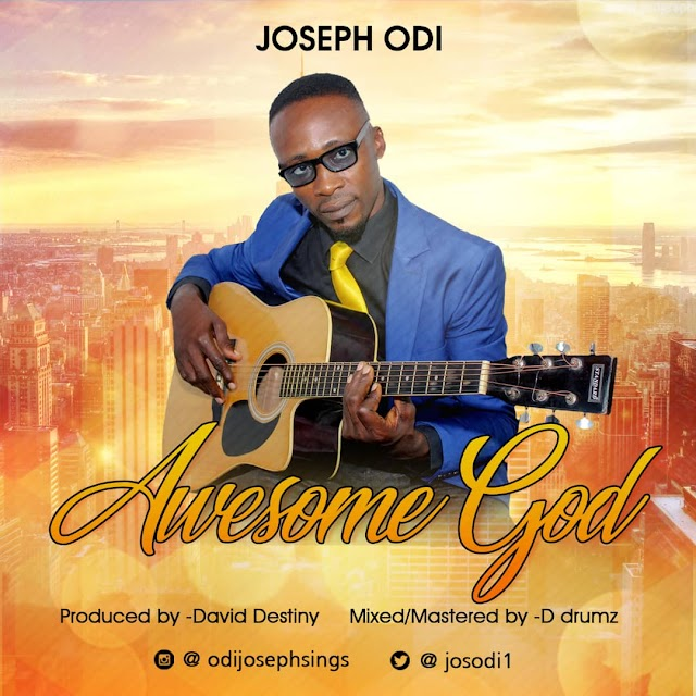 New Music: Awesome - Joseph Odi
