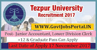 Tezpur University Recruitment 2017– 14 Junior Accountant, Lower Division Clerk