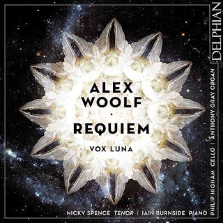 Alex Woolf Requiem; Nicky Spence, Iain Burnside, Philip Higham, Anthony Gray, Vox Luna, Alex Woolf; Delphian