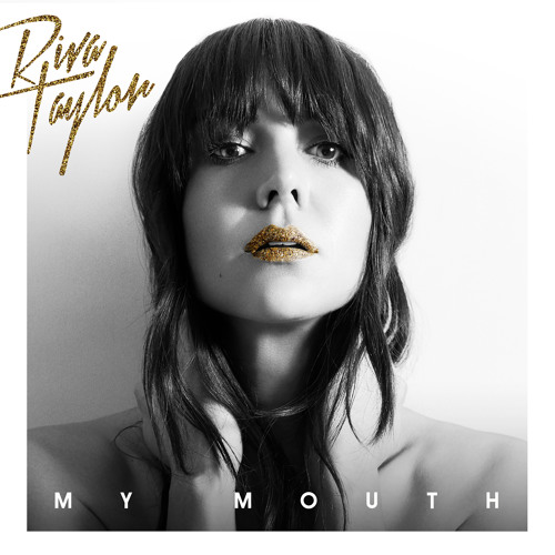 Riva Taylor Unveils New Single 'My Mouth'