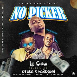 [Music] Lil Show Ft Otega & Hardgun- No Picker