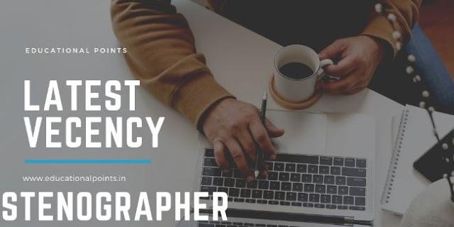 Stenographer Latest Vecency Educational Points