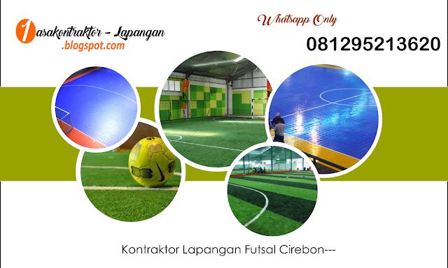 Jasa Kontraktor Lapangan Futsal Cirebon