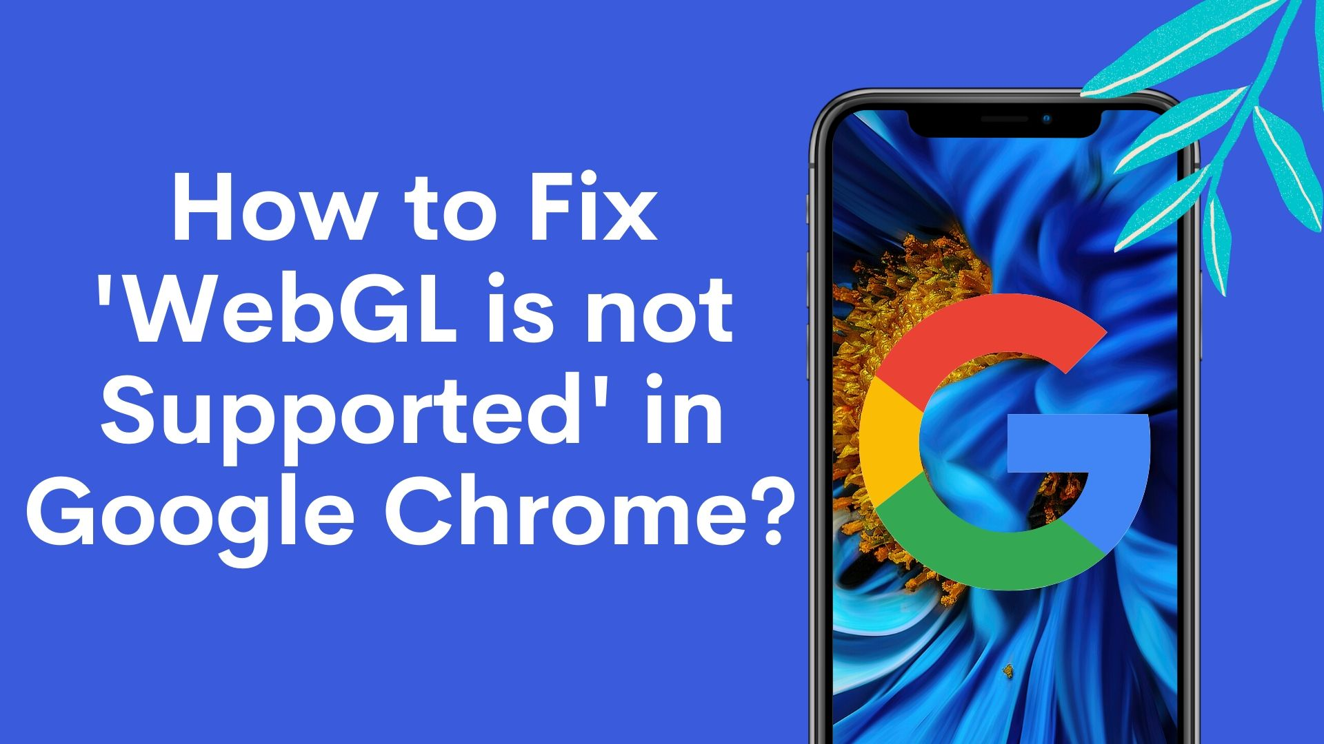How ro fix WebGL Error in Google Chrome?